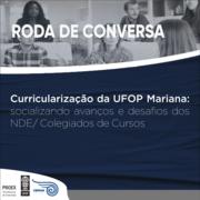 CEMAR realiza roda de conversa sobre a Curricularização da UFOP Mariana: socializando avanços e desafios dos NDE/ Colegiados de Cursos