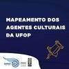 Mapeamento dos agentes culturais da UFOP